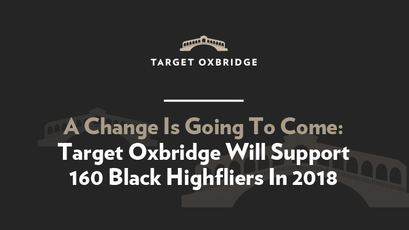 A Change Is Going To Come: Target Oxbridge Will Support 160 Black Highfliers In 2018